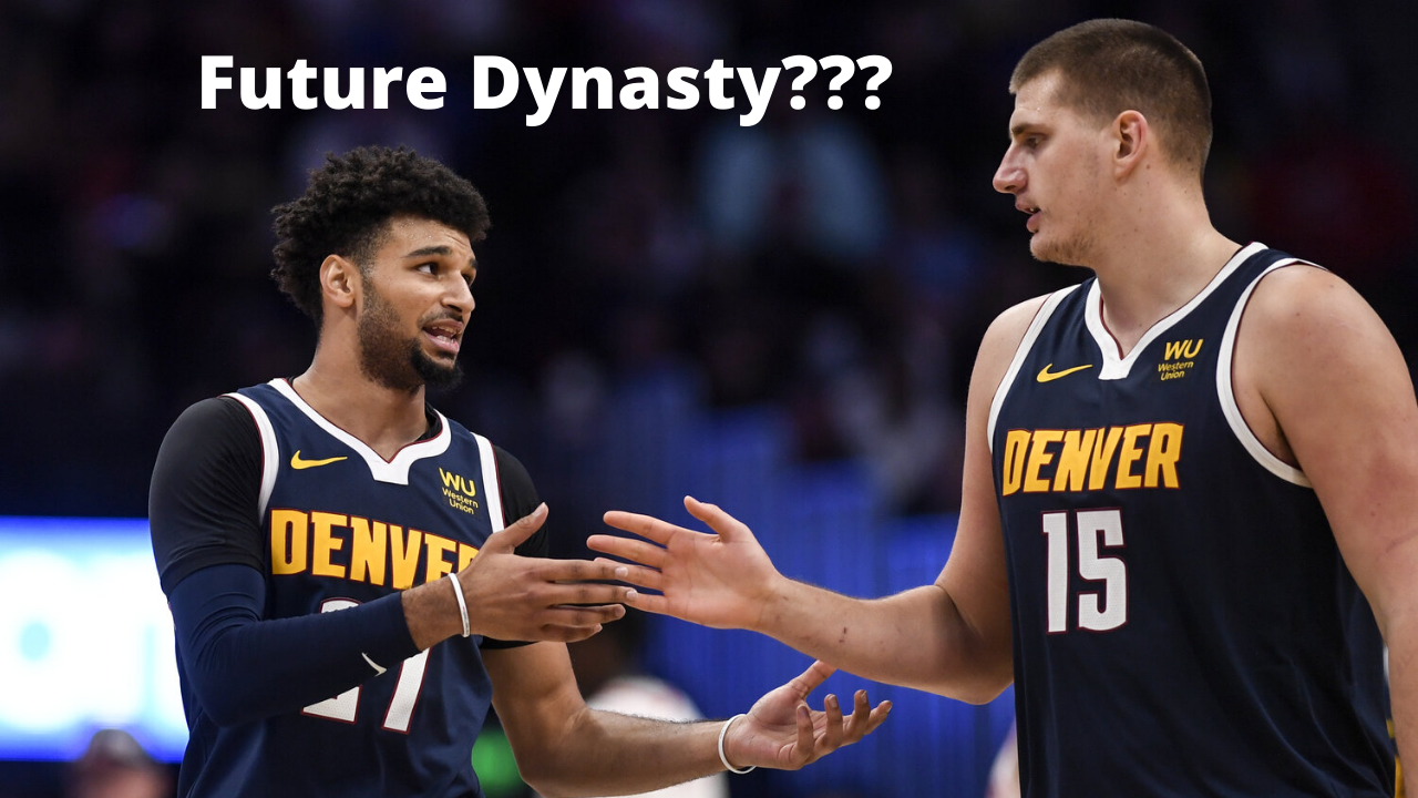Did The Denver Nuggets Just Build A Future Dynasty?