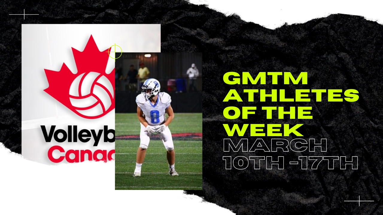 GMTM Athletes Of The Week - March 17th, 2021