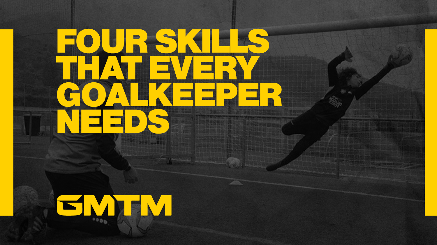 Four Of The Most Important Skills Every Soccer Goalkeeper Has To Develop