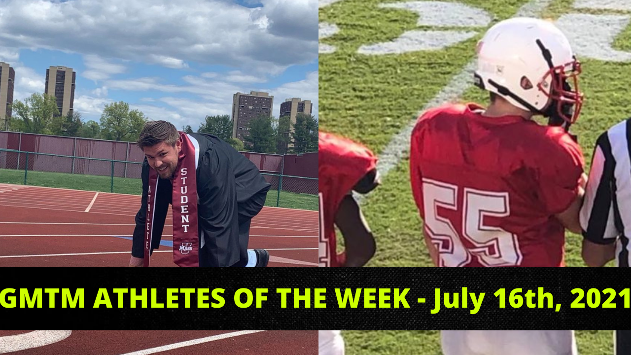GMTM Athletes Of The Week - July 16th , 2021