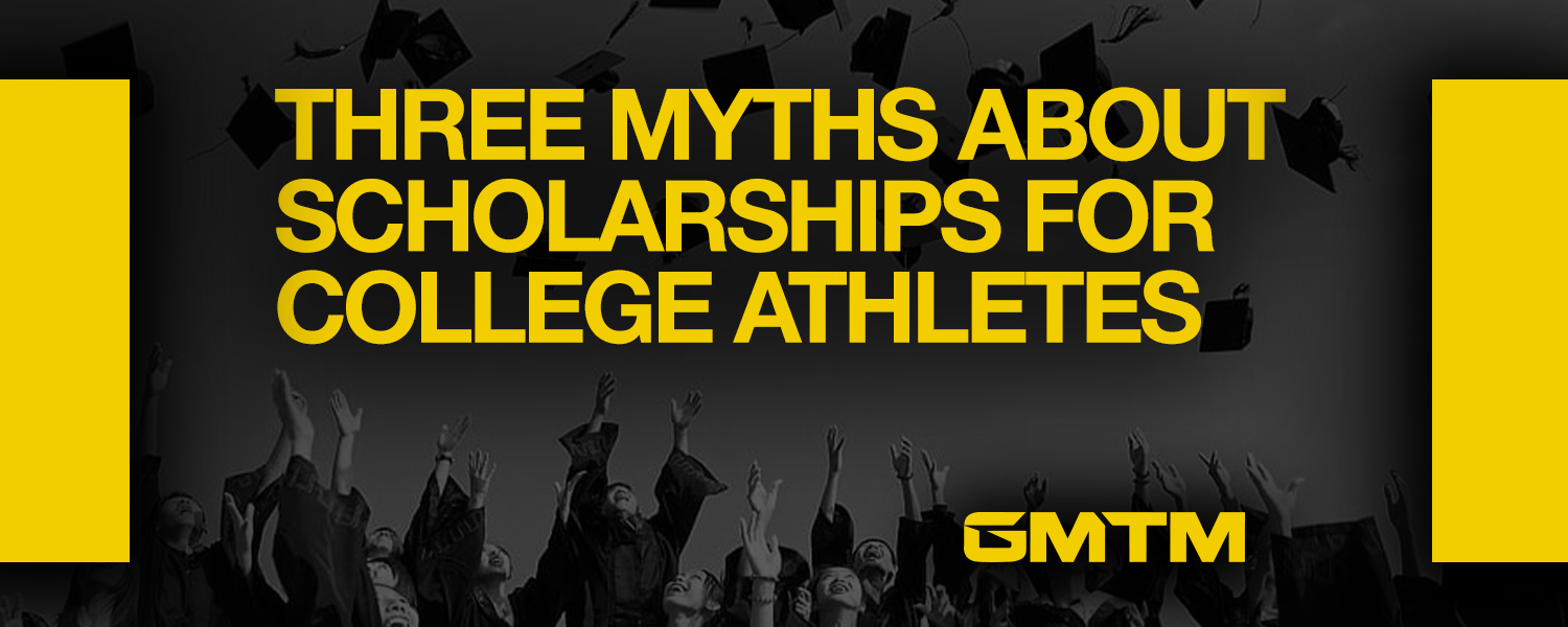 Three Myths About Athletic Scholarships For College Athletes