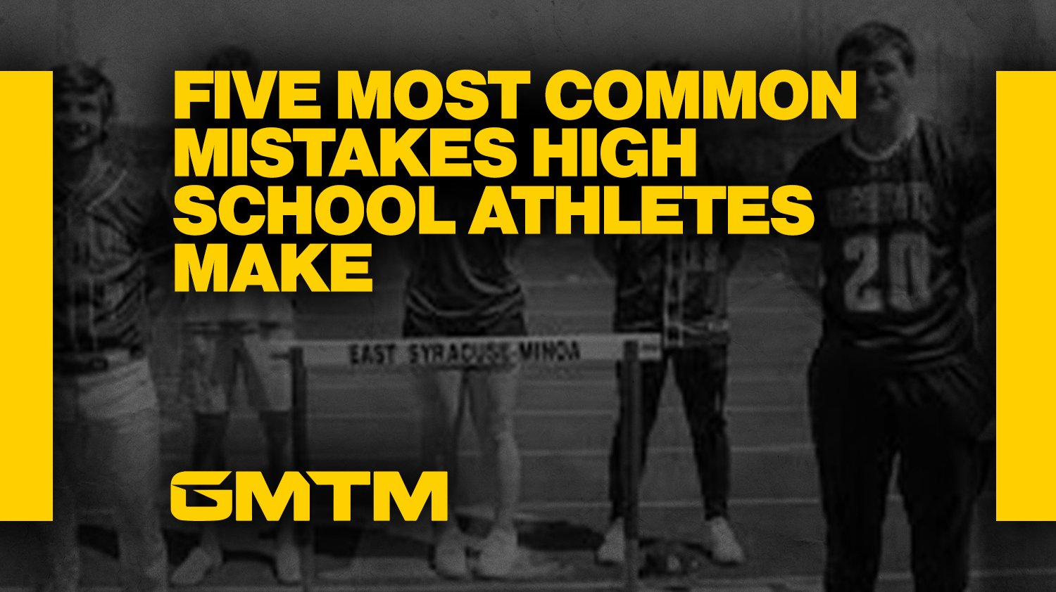 The Five Most Common Mistakes High School Athletes Make