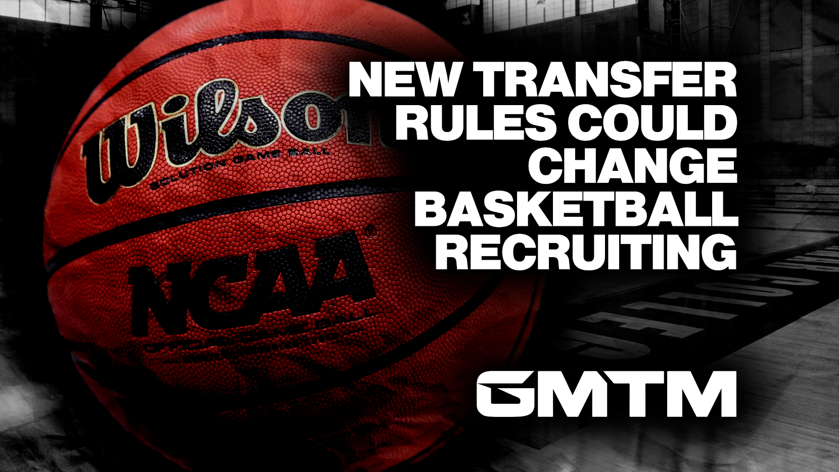 New NCAA Transfer Rules Could Change How Basketball Coaches Recruit Players