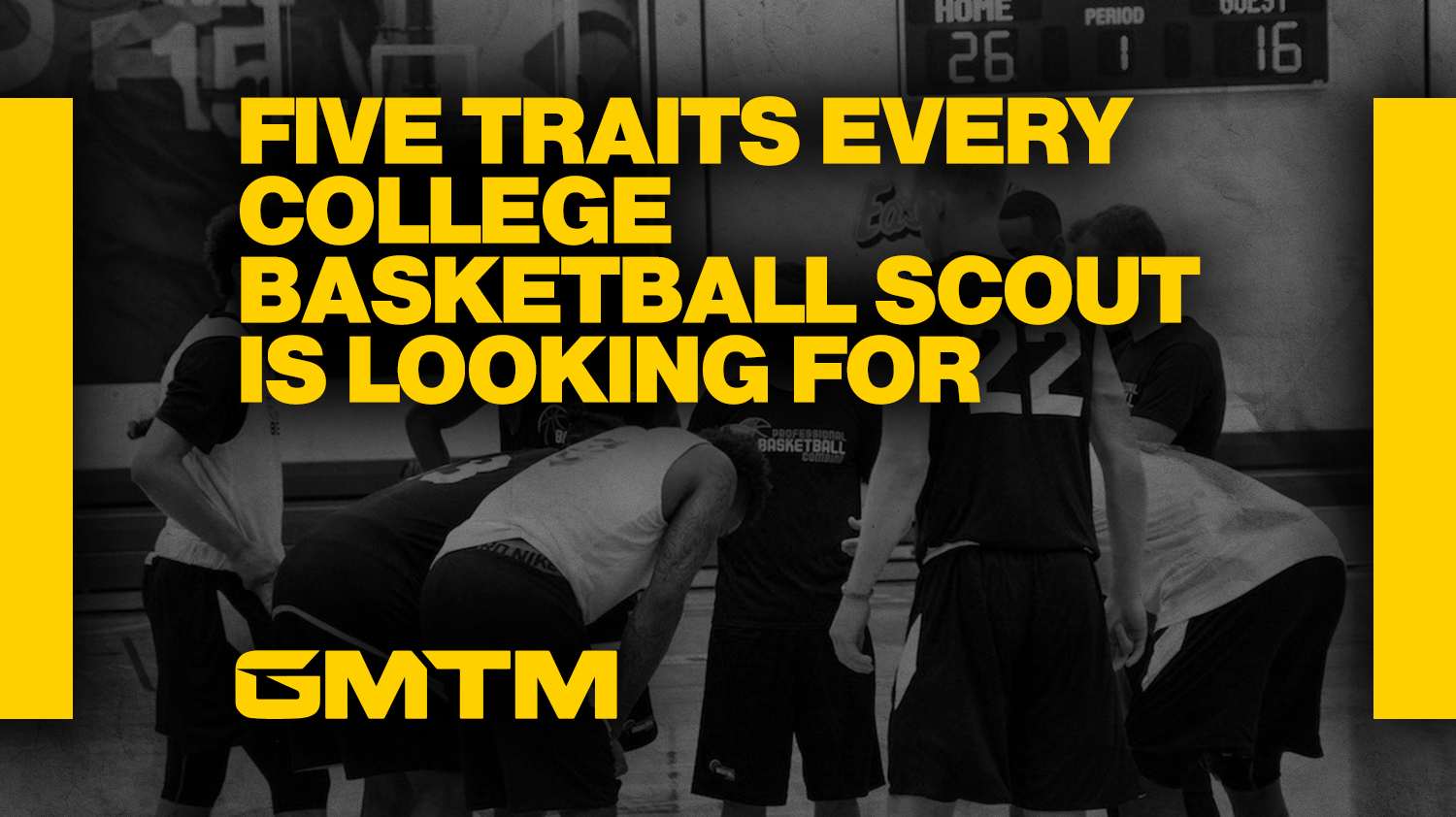 Five Traits Every College Basketball Scout Is Looking For